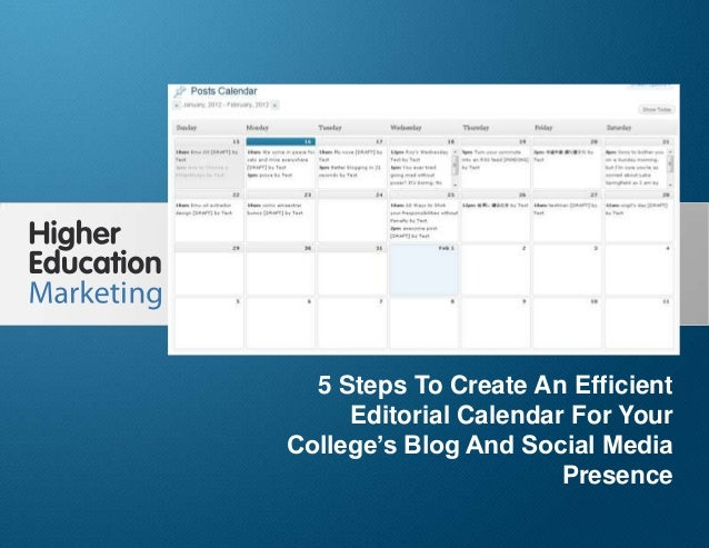 5 Steps To Create An Efficient Editorial Calendar For YourCollege's Blog And Social Media PresenceSlide 15 Steps To Create...