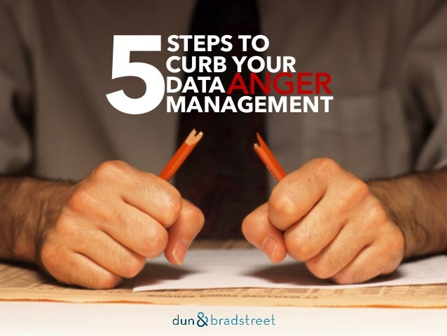 5 STEPS TO CURB YOUR DATAANGER MANAGEMENT