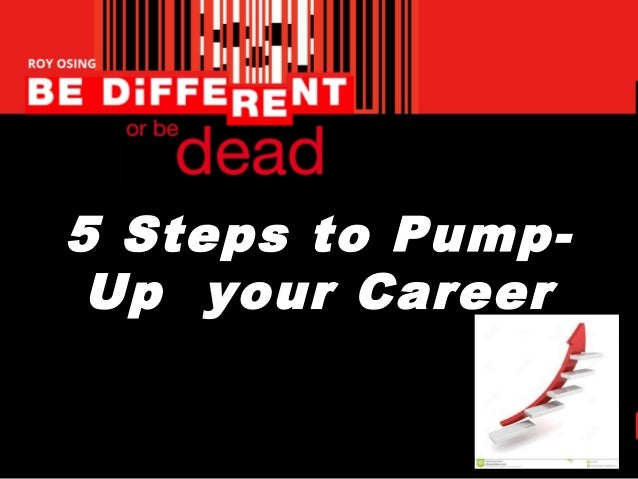 5 Steps to Pump- Up your Career
