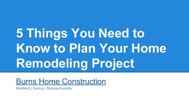 5 things you need to know to plan your home improvement for Home need things