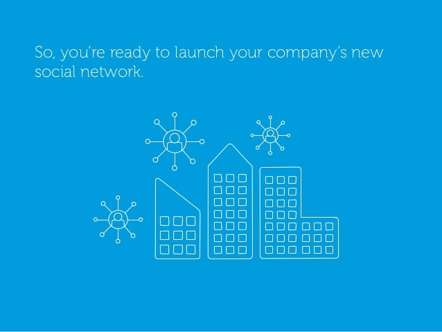 5 steps to launch your enterprise social network