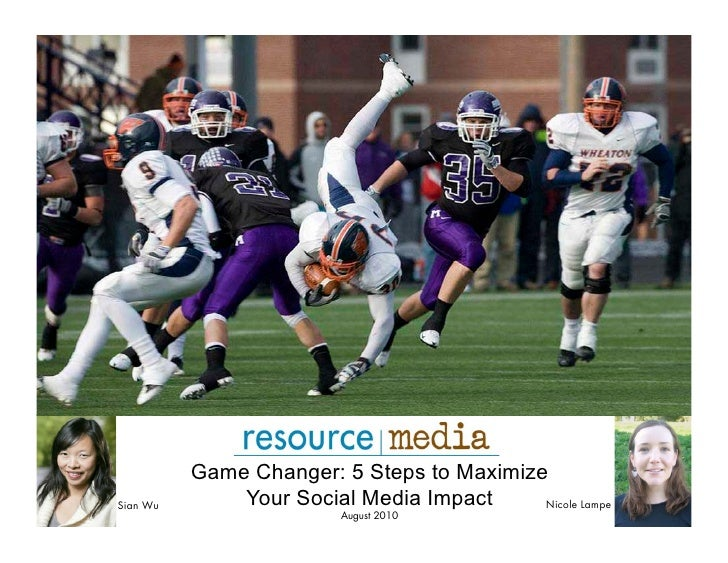 Game Changer: 5 Steps to Maximize Sian Wu       Your Social Media Impact     Nicole Lampe                           August...