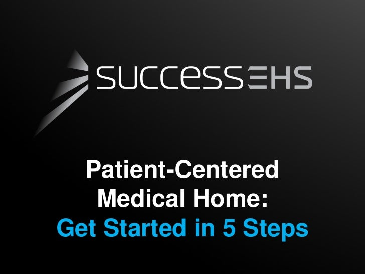 Patient-Centered   Medical Home:Get Started in 5 Steps