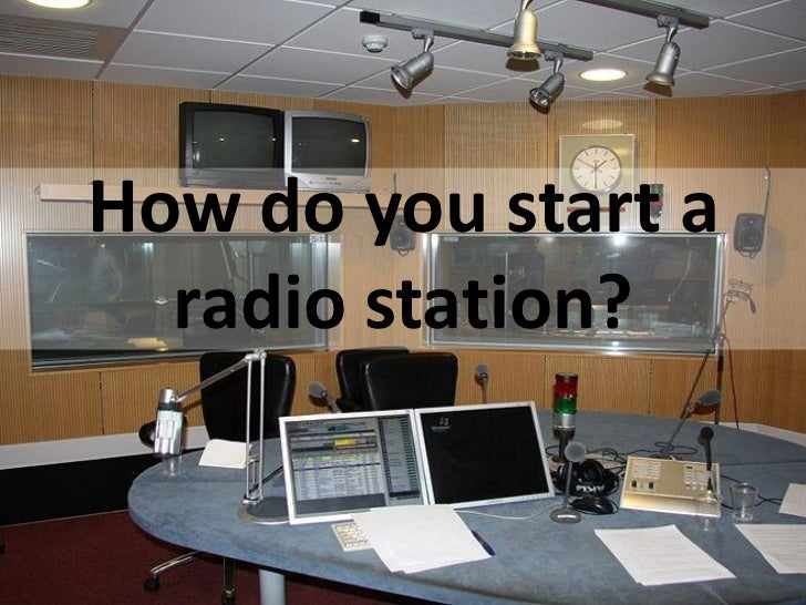 How do you start a  radio station?