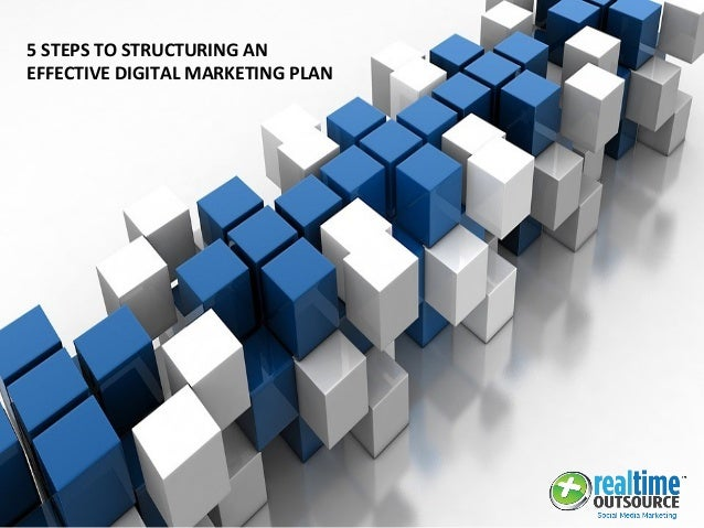 5 STEPS TO STRUCTURING AN EFFECTIVE DIGITAL MARKETING PLAN