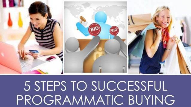 5 STEPS TO SUCCESSFUL PROGRAMMATIC BUYING