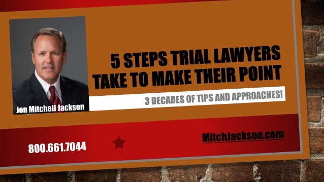 COMMUNICATION TIPS WHEN I WANT TO PERSUADE A JUDGE OR JURY TO FIND IN FAVOR OF MY CLIENT, I USE THIS 5 STEP FORMULA. Mitch...
