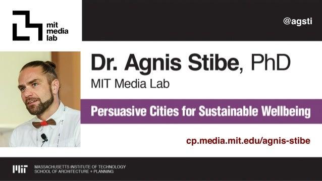 cp.media.mit.edu/agnis-stibe @agsti