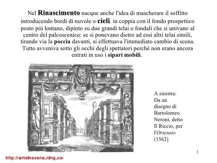Nel  Rinascimento  nacque anche l'idea di mascherare il soffitto introducendo bordi di nuvole o  cieli ,  in coppia con il...