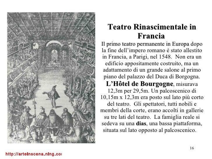 Teatro Rinascimentale in Francia   Il primo teatro permanente in Europa  dopo la fine dell'impero romano è stato allestito...