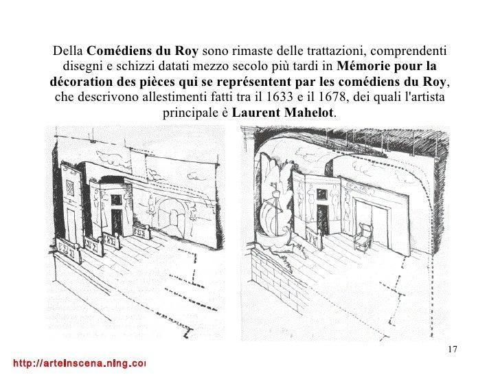 Della  Comédiens du Roy  sono rimaste delle trattazioni, comprendenti disegni e schizzi datati mezzo secolo più tardi in  ...
