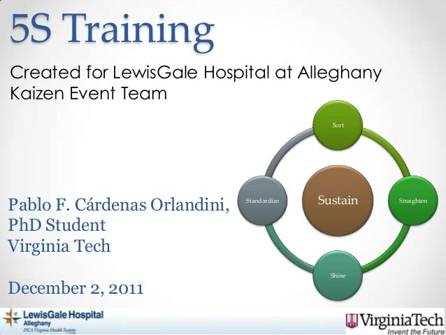 5S Training Created for LewisGale Hospital at Alleghany Kaizen Event Team Sort  Pablo F. Cárdenas Orlandini, PhD Student V...