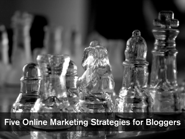Five Online Marketing Strategies for Bloggers
