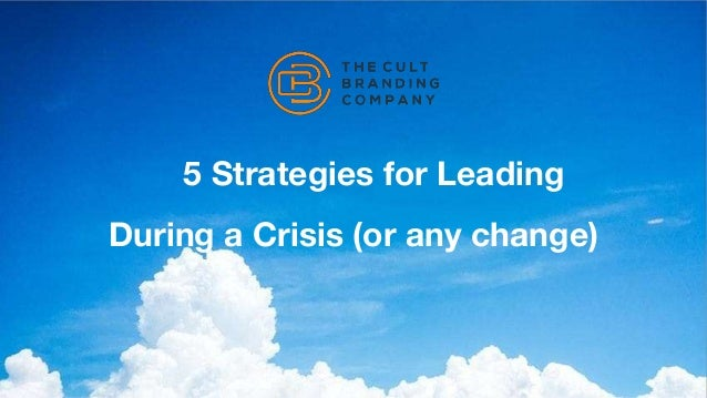 5 Strategies for Leading During a Crisis (or any change)