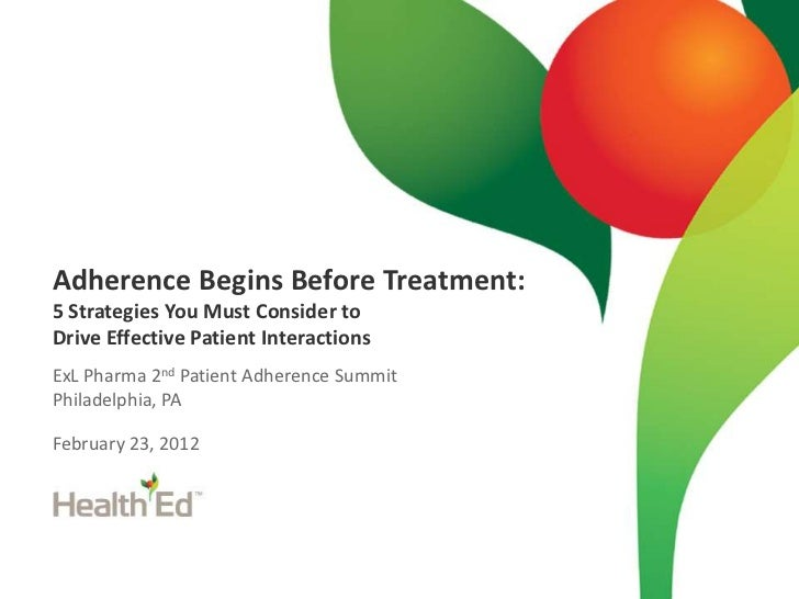Adherence Begins Before Treatment:5 Strategies You Must Consider toDrive Effective Patient InteractionsExL Pharma 2nd Pati...