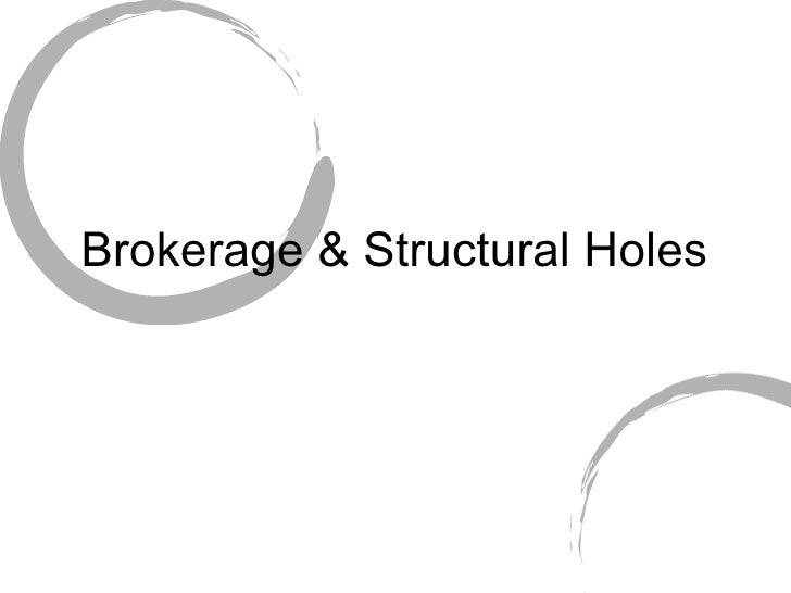 Brokerage & Structural Holes