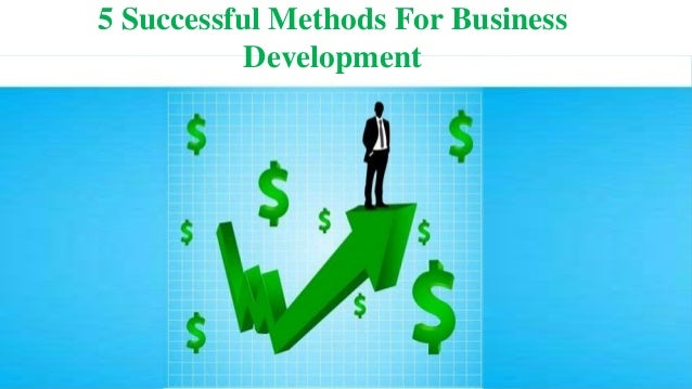 5 Successful Methods For Business Development