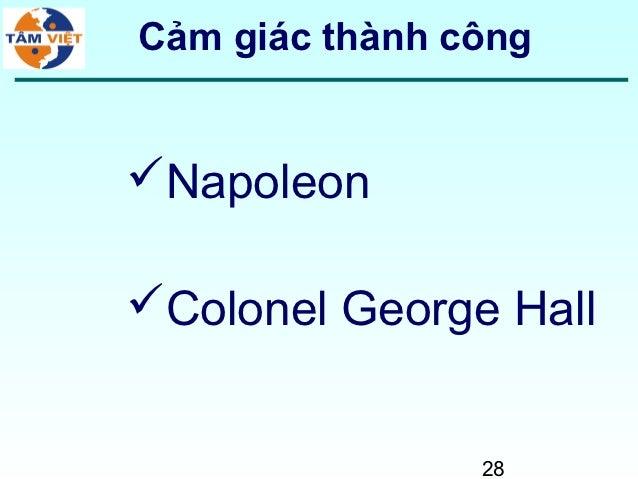 Cảm giác thành côngNapoleonColonel George Hall                28