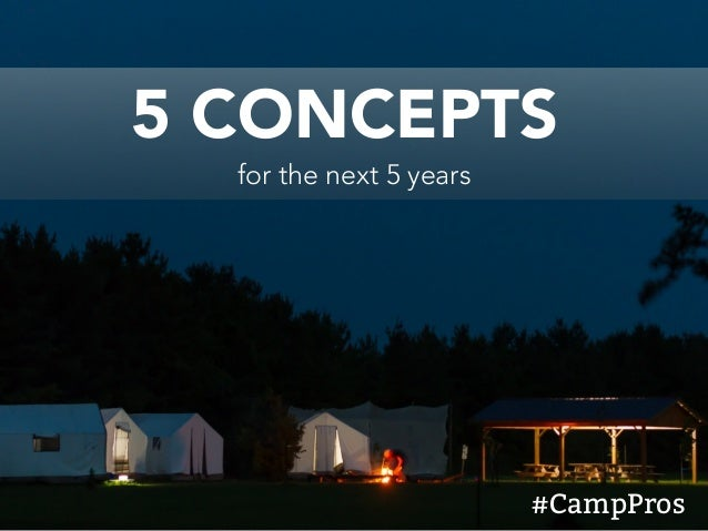 5 CONCEPTS for the next 5 years #CampPros