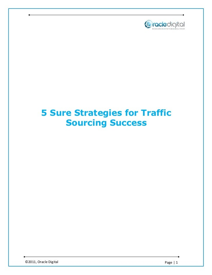 5 Sure Strategies for Traffic               Sourcing Success©2011, Oracle Digital                Page | 1