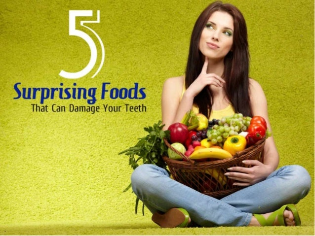 5 Surprising Foods That Can Damage Your Teeth Slide 1