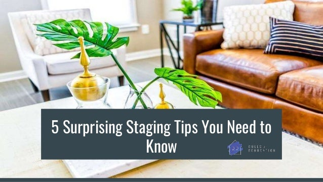 5 Surprising Staging Tips You Need to Know