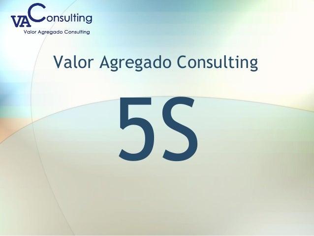 Valor Agregado Consulting 5S