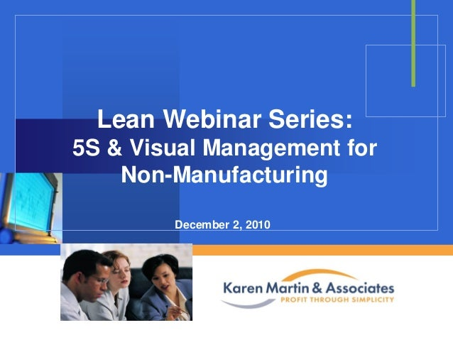 Lean Webinar Series: 5S & Visual Management for Non-Manufacturing December 2, 2010  Company  LOGO