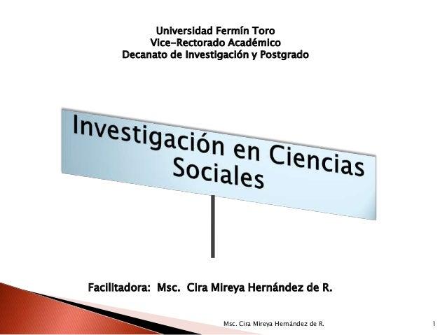Universidad Fermín Toro           Vice-Rectorado Académico      Decanato de Investigación y PostgradoFacilitadora: Msc. Ci...