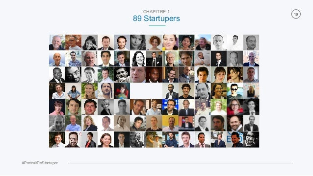 #PortraitDeStartuper 10 CHAPITRE 1 89 Startupers