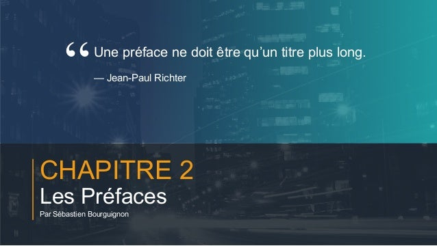 #PortraitDeStartuper 13 CHAPITRE 2 Les Préfaces Par Sébastien Bourguignon Une préface ne doit être qu'un titre plus long. ...