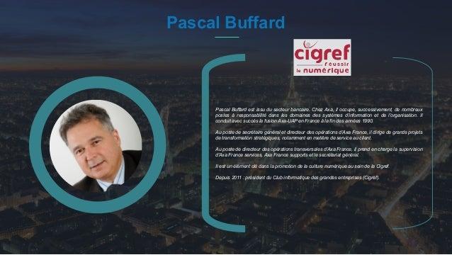 #PortraitDeStartuper 19 Pascal Buffard Pascal Buffard est issu du secteur bancaire. Chez Axa, il occupe, successivement, d...