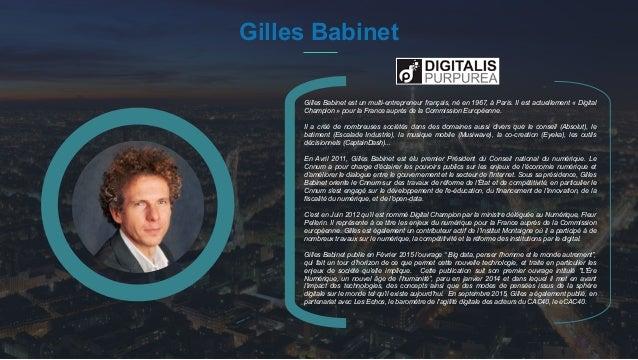 #PortraitDeStartuper 22 Gilles Babinet Gilles Babinet est un multi-entrepreneur français, né en 1967, à Paris. Il est actu...