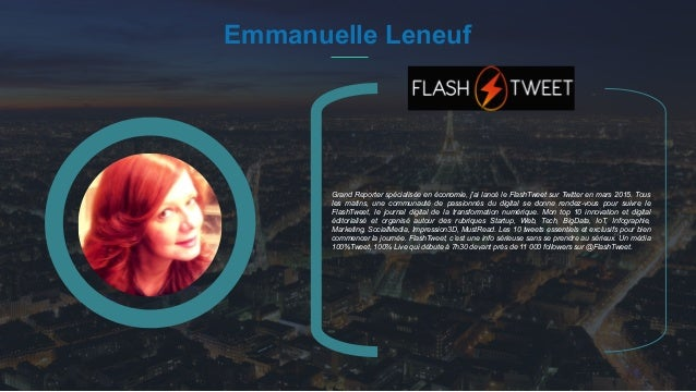 #PortraitDeStartuper 35 Emmanuelle Leneuf Grand Reporter spécialisée en économie, j'ai lancé le FlashTweet sur Twitter en ...