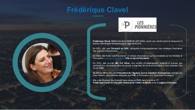 #PortraitDeStartuper 41 Frédérique Clavel Frédérique Clavel, EMNormandie et INSEAD (IEP 2000), après une carrière dans la ...