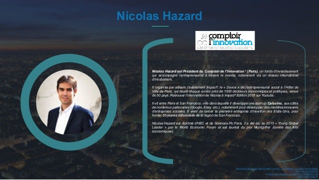 #PortraitDeStartuper 43 Nicolas Hazard Nicolas Hazard est Président du Comptoir de l'Innovation 1 (Paris), un fonds d'inve...