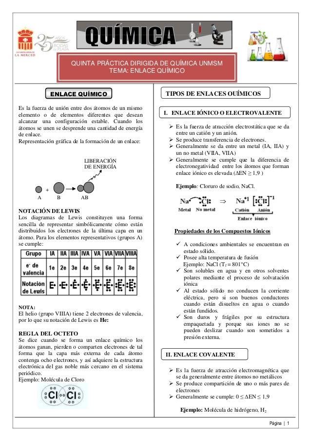 QUINTA PRÁCTICA DIRIGIDA DE QUÍMICA UNMSM TEMA: ENLACE QUÍMICO  ENLACE QUÍMICO Es la fuerza de unión entre dos átomos de u...
