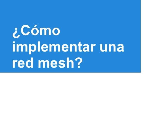 ¿Cómoimplementar unared mesh?