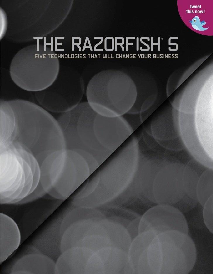 tweet                                                    this now!     The Razorfish 5                                    ...