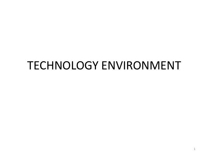 TECHNOLOGY ENVIRONMENT<br />1<br />