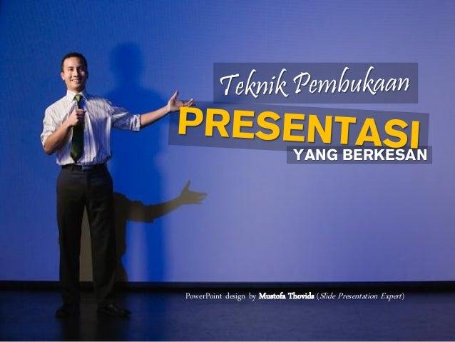 YANG BERKESAN PowerPoint design by Mustofa Thovids (Slide Presentation Expert)