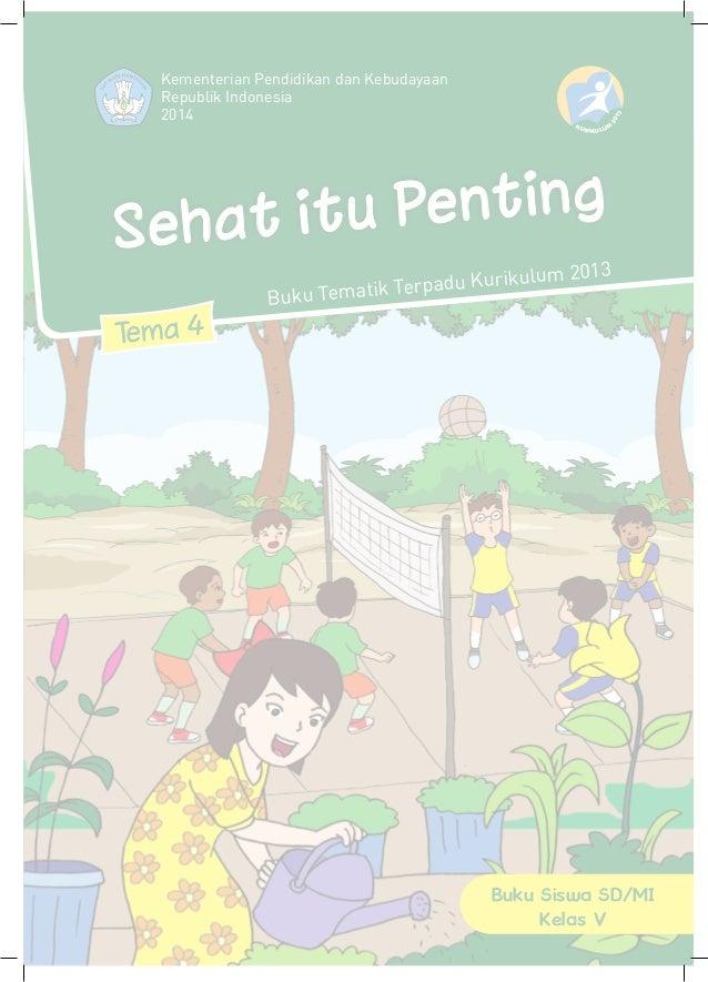 Tema 4 Sehat itu Penting Buku Siswa SD/MI Kelas V Kementerian Pendidikan dan Kebudayaan Republik Indonesia 2014 3102 K MU ...