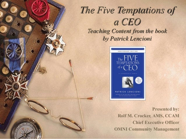 The Five Temptations ofThe Five Temptations of a CEOa CEO Teaching Content from the bookTeaching Content from the book by ...