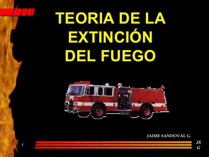 TEORIA DE LA EXTINCIÓN DEL FUEGO JAIME SANDOVAL G.