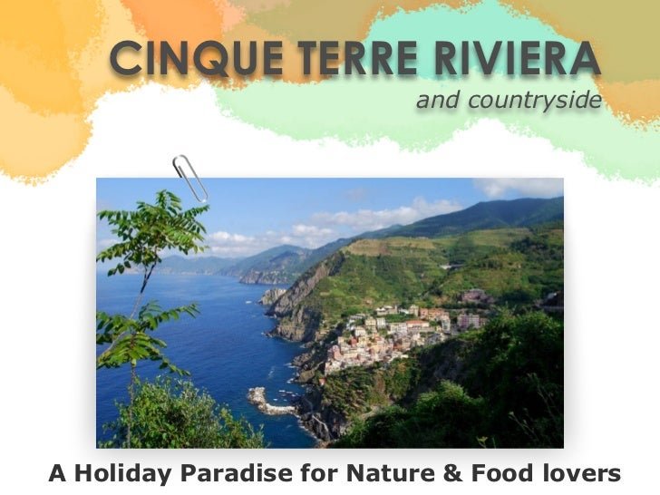 CINQUE TERRE RIVIERA                           and countrysideA Holiday Paradise for Nature & Food lovers