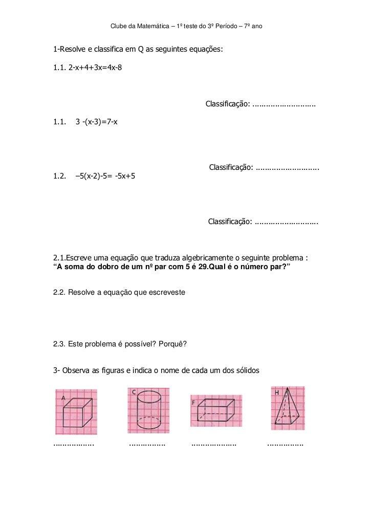 Clube da Matemática – 1º teste do 3º Período – 7º ano1-Resolve e classifica em Q as seguintes equações:1.1. 2-x+4+3x=4x-8 ...