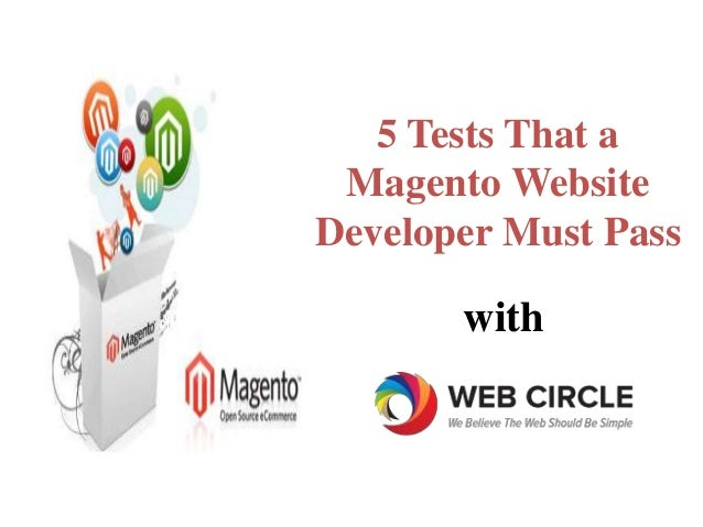 5 Tests That a  MagentoWebsite  Developer Must Pass  with