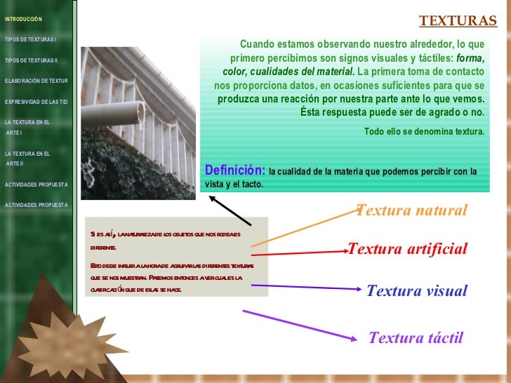 INTRODUCCIÓN TIPOS DE TEXTURAS I TIPOS DE TEXTURAS II ELABORACIÓN DE TEXTURAS EXPRESIVIDAD DE LAS TEXTURAS LA TEXTURA EN E...