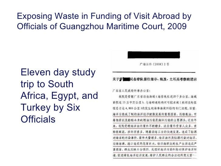 Exposing Waste in Funding of Visit Abroad byOfficials of Guangzhou Maritime Court, 2009Eleven day studytrip to SouthAfrica...