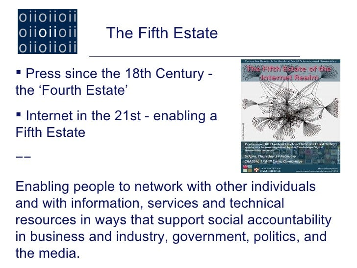 The Fifth Estate Press since the 18th Century -the 'Fourth Estate' Internet in the 21st - enabling aFifth Estate−−Enabli...
